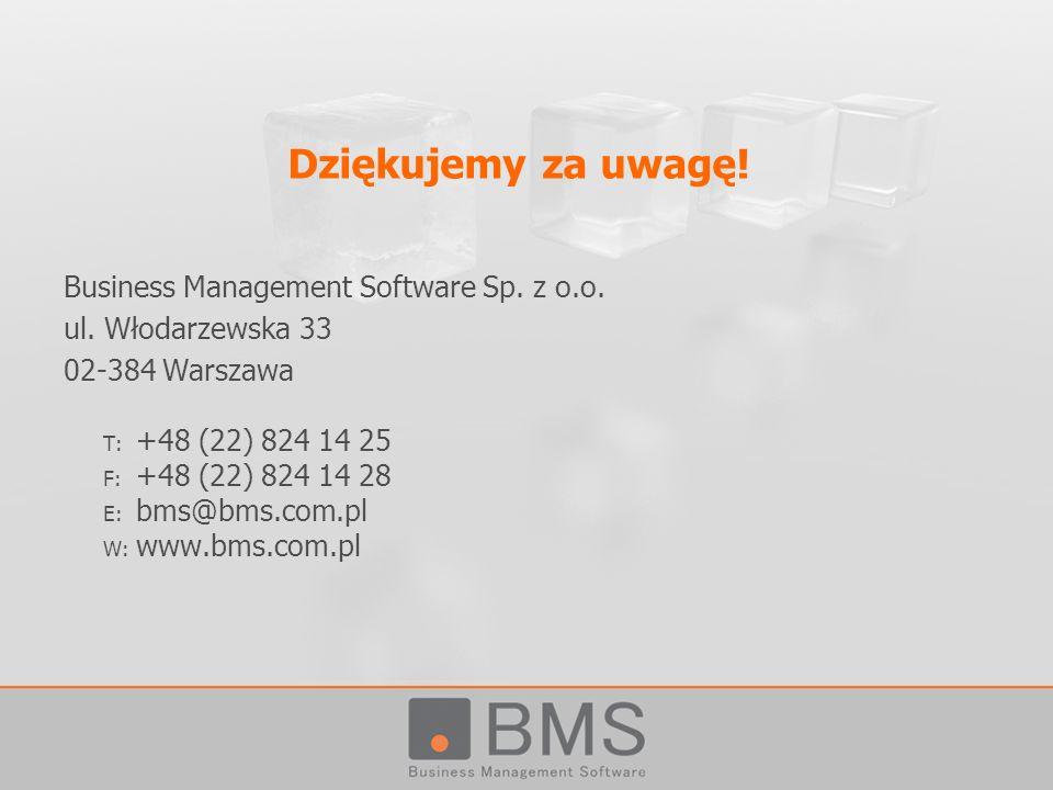 Dziękujemy za uwagę! Business Management Software Sp. z o.o.