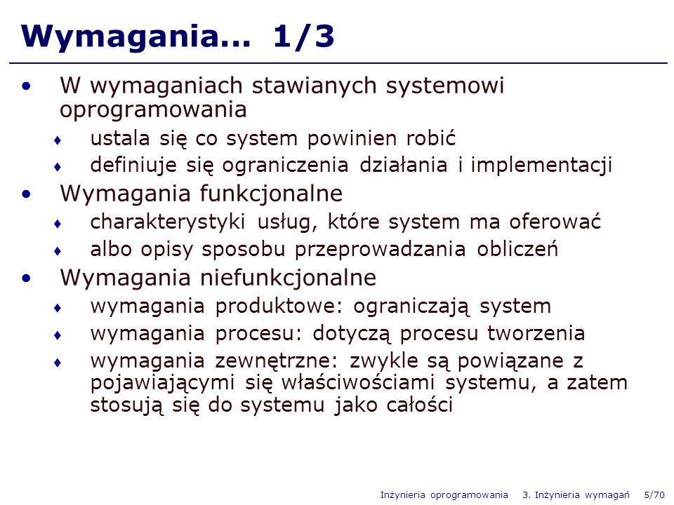 Wymagania... 1/3 W wymaganiach stawianych systemowi oprogramowania