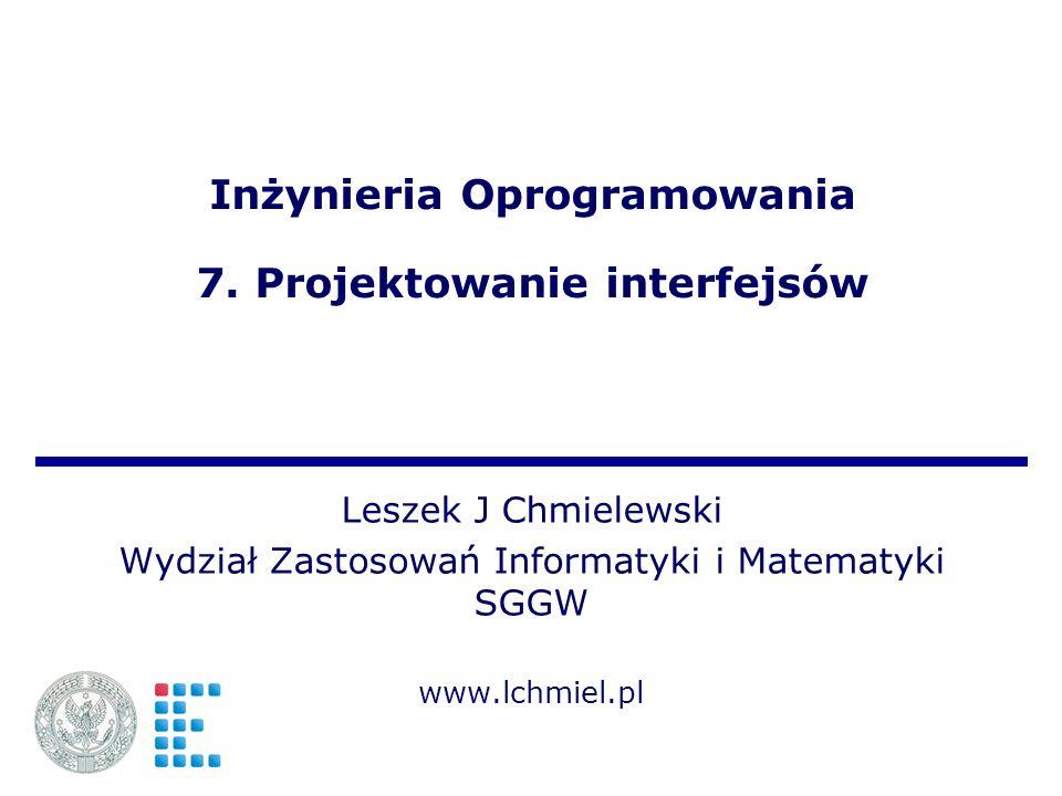 Inżynieria Oprogramowania 7. Projektowanie interfejsów