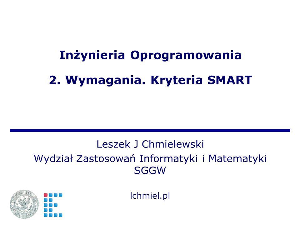 Inżynieria Oprogramowania 2. Wymagania. Kryteria SMART