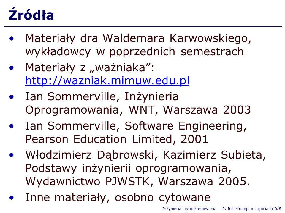 """Źródła Materiały dra Waldemara Karwowskiego, wykładowcy w poprzednich semestrach. Materiały z """"ważniaka : http://wazniak.mimuw.edu.pl."""