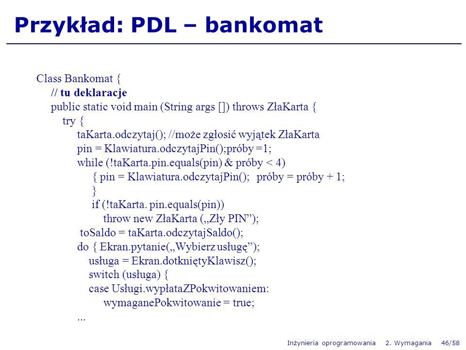 Przykład: PDL – bankomat