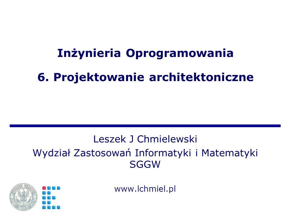 Inżynieria Oprogramowania 6. Projektowanie architektoniczne