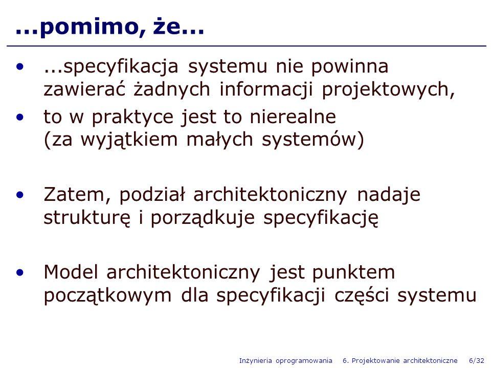 ...pomimo, że... ...specyfikacja systemu nie powinna zawierać żadnych informacji projektowych,