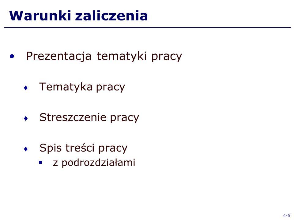 Warunki zaliczenia Prezentacja tematyki pracy Tematyka pracy