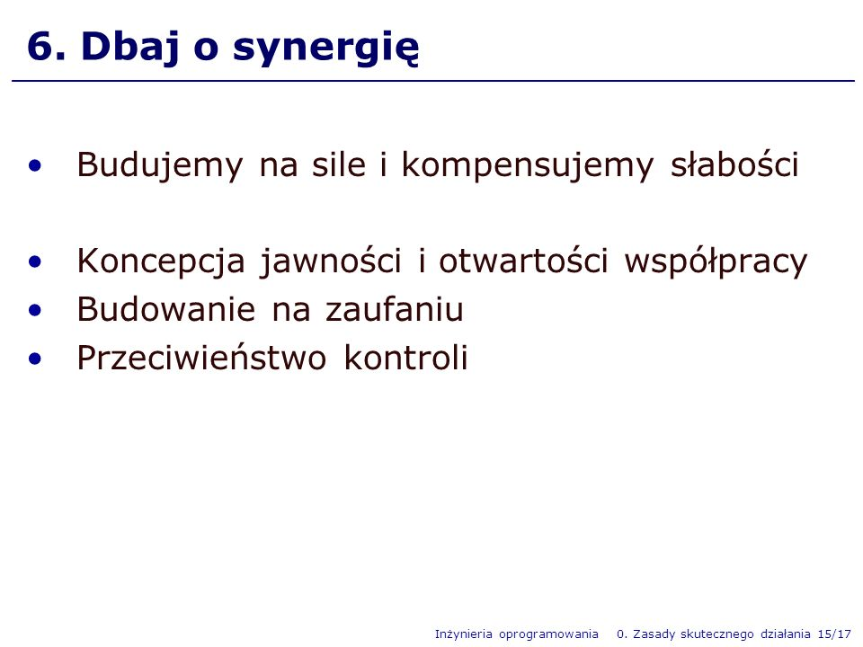6. Dbaj o synergię Budujemy na sile i kompensujemy słabości