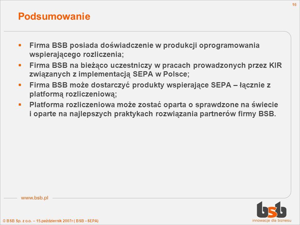 Podsumowanie Firma BSB posiada doświadczenie w produkcji oprogramowania wspierającego rozliczenia;