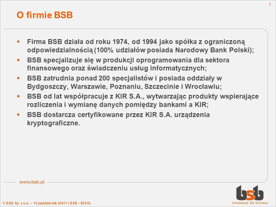 O firmie BSB Firma BSB działa od roku 1974, od 1994 jako spółka z ograniczoną odpowiedzialnością (100% udziałów posiada Narodowy Bank Polski);
