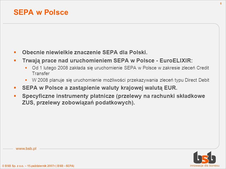 SEPA w Polsce Obecnie niewielkie znaczenie SEPA dla Polski.
