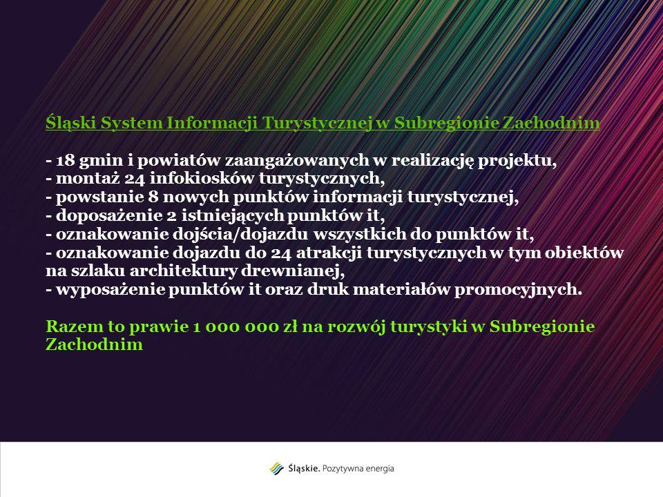Śląski System Informacji Turystycznej w Subregionie Zachodnim - 18 gmin i powiatów zaangażowanych w realizację projektu,