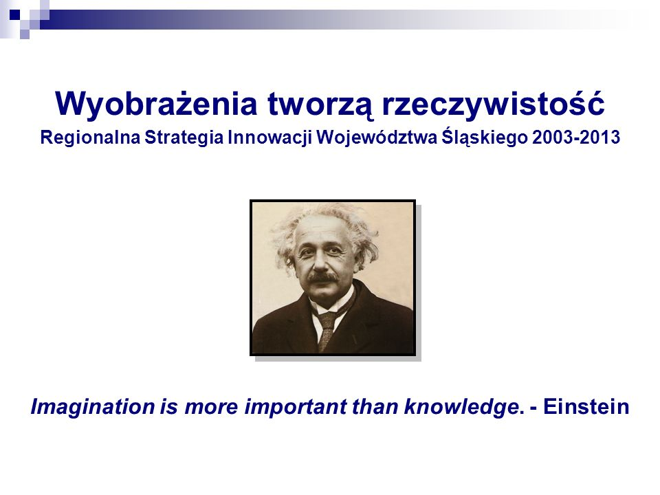 Imagination is more important than knowledge. - Einstein