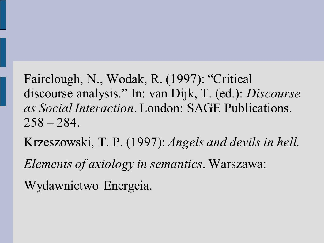 Fairclough, N. , Wodak, R. (1997): Critical discourse analysis
