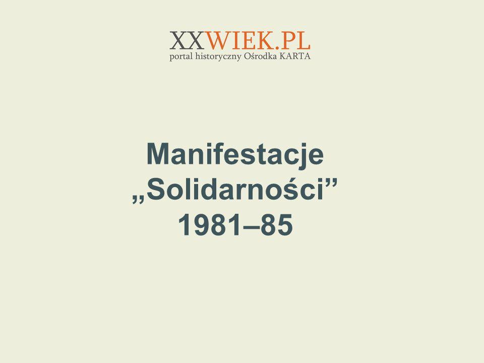 """Manifestacje """"Solidarności 1981–85"""