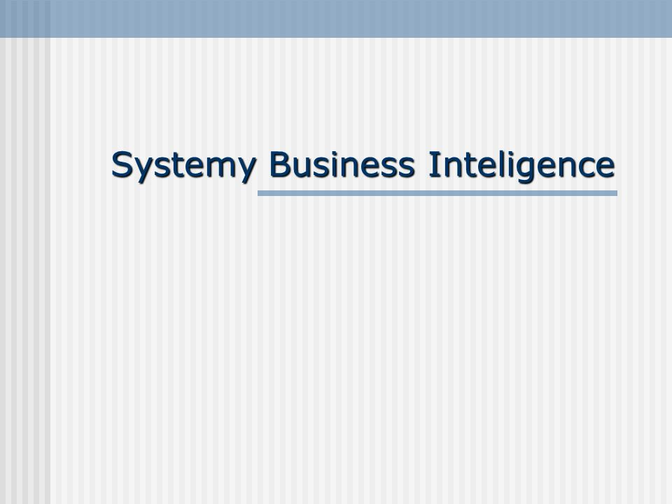 Systemy Business Inteligence