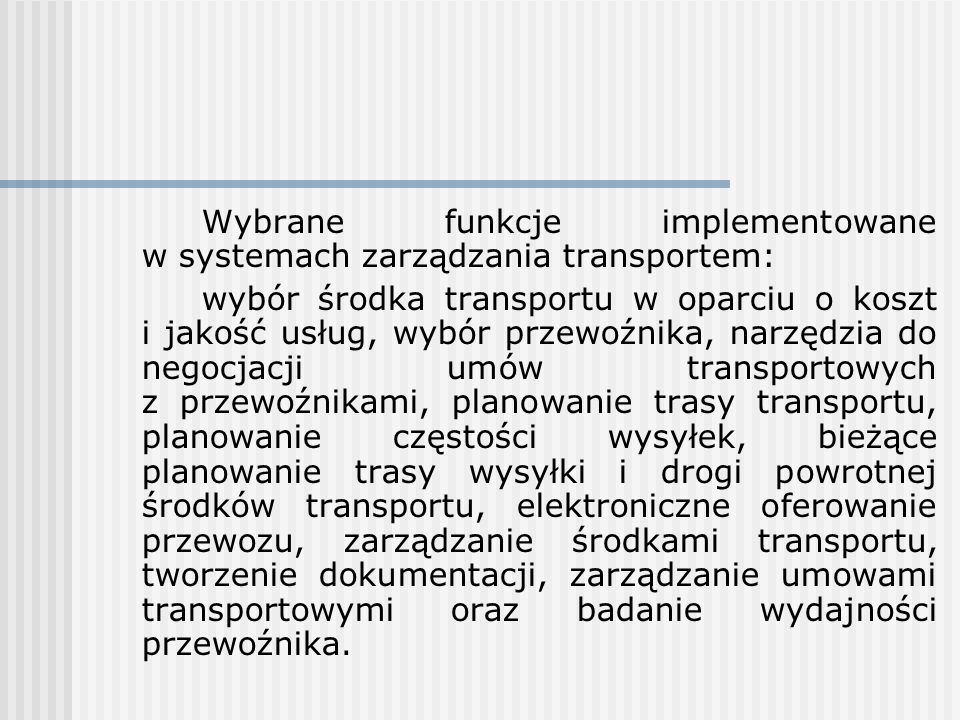 Wybrane funkcje implementowane w systemach zarządzania transportem: