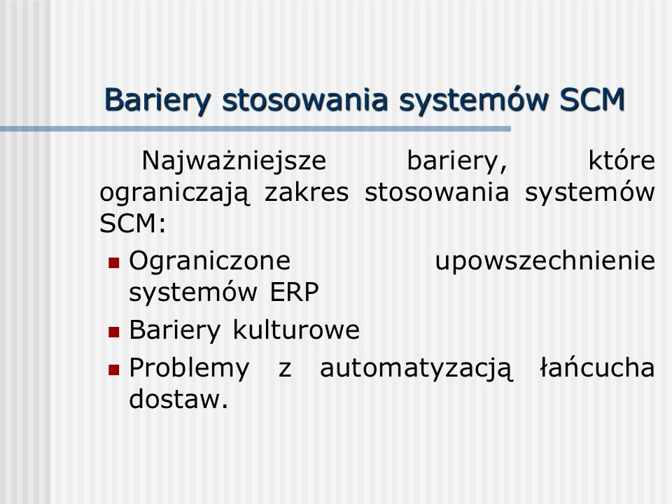 Bariery stosowania systemów SCM