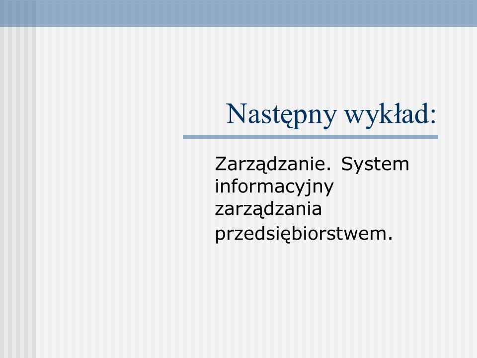 Zarządzanie. System informacyjny zarządzania przedsiębiorstwem.