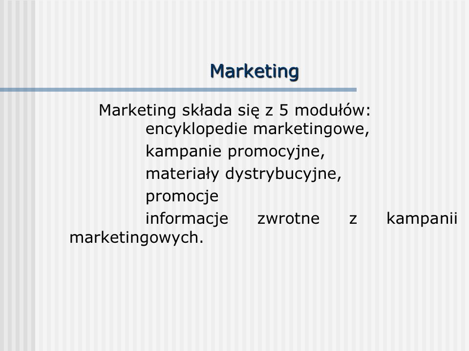 Marketing Marketing składa się z 5 modułów: encyklopedie marketingowe,