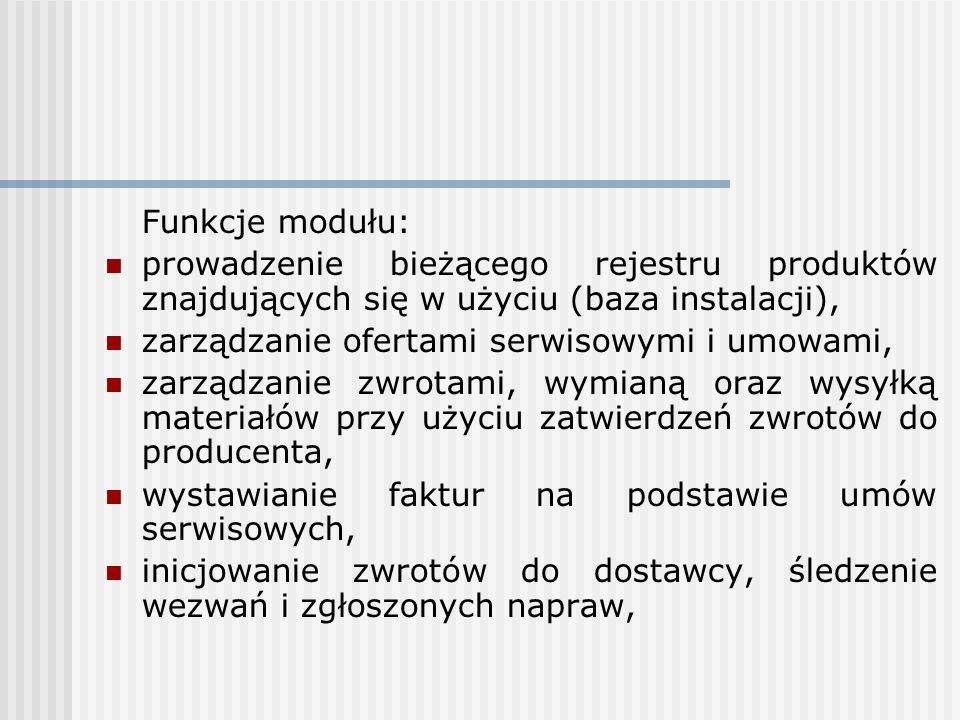 Funkcje modułu: prowadzenie bieżącego rejestru produktów znajdujących się w użyciu (baza instalacji),