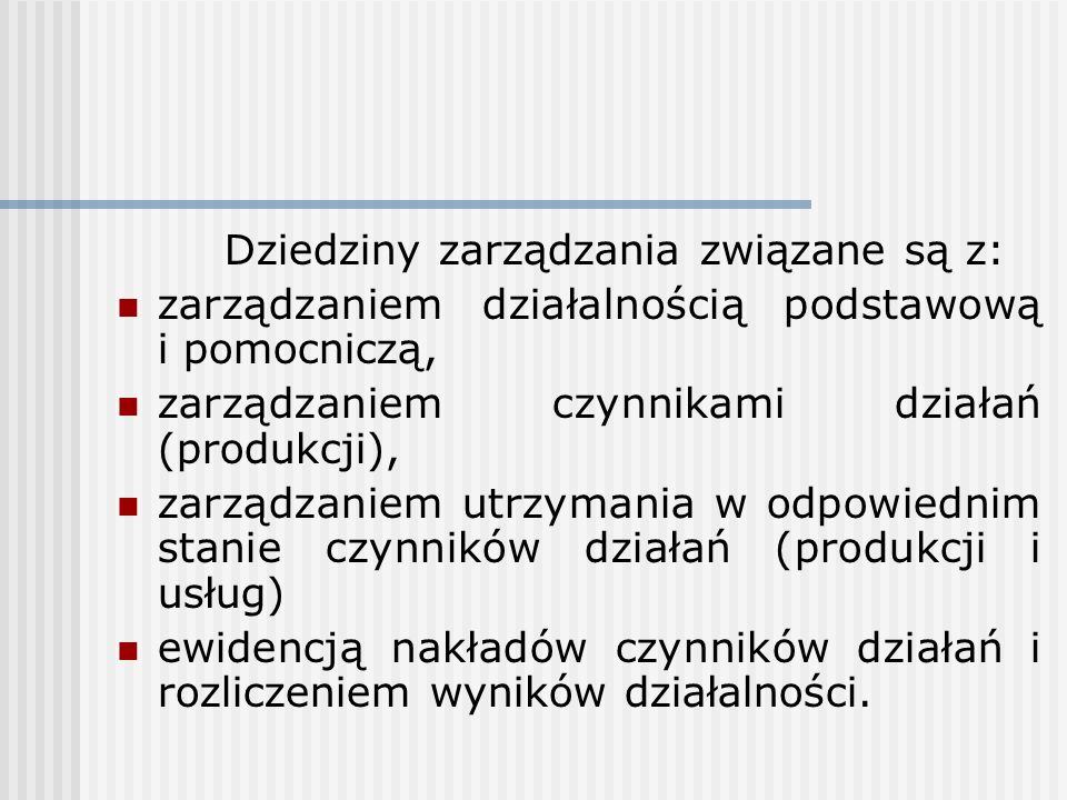 Dziedziny zarządzania związane są z:
