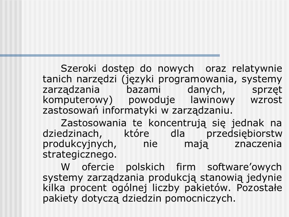 Szeroki dostęp do nowych oraz relatywnie tanich narzędzi (języki programowania, systemy zarządzania bazami danych, sprzęt komputerowy) powoduje lawinowy wzrost zastosowań informatyki w zarządzaniu.