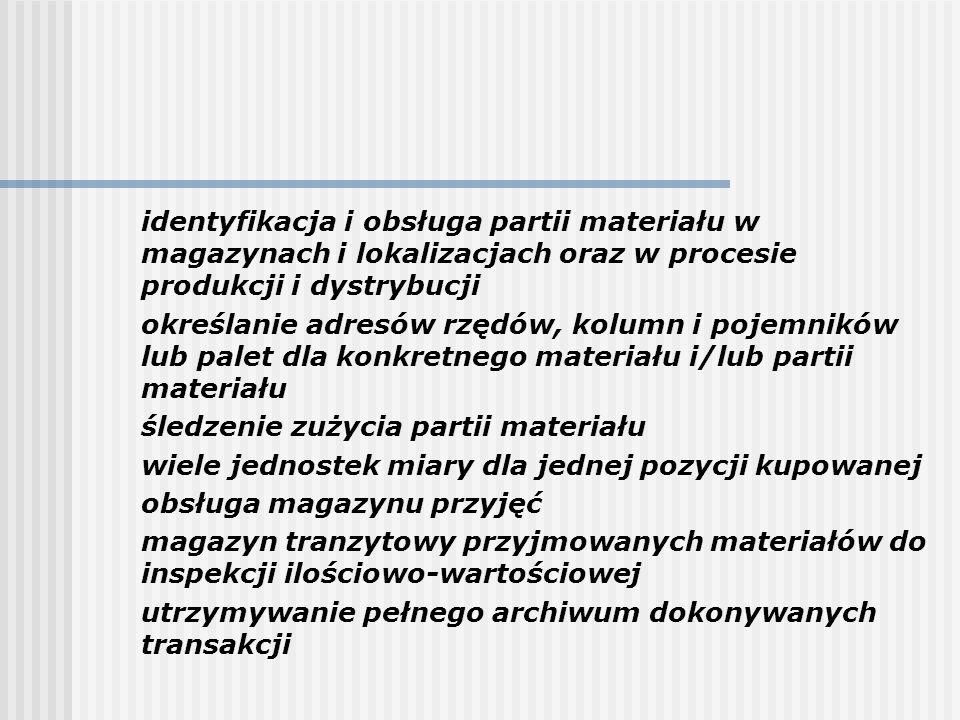 identyfikacja i obsługa partii materiału w magazynach i lokalizacjach oraz w procesie produkcji i dystrybucji