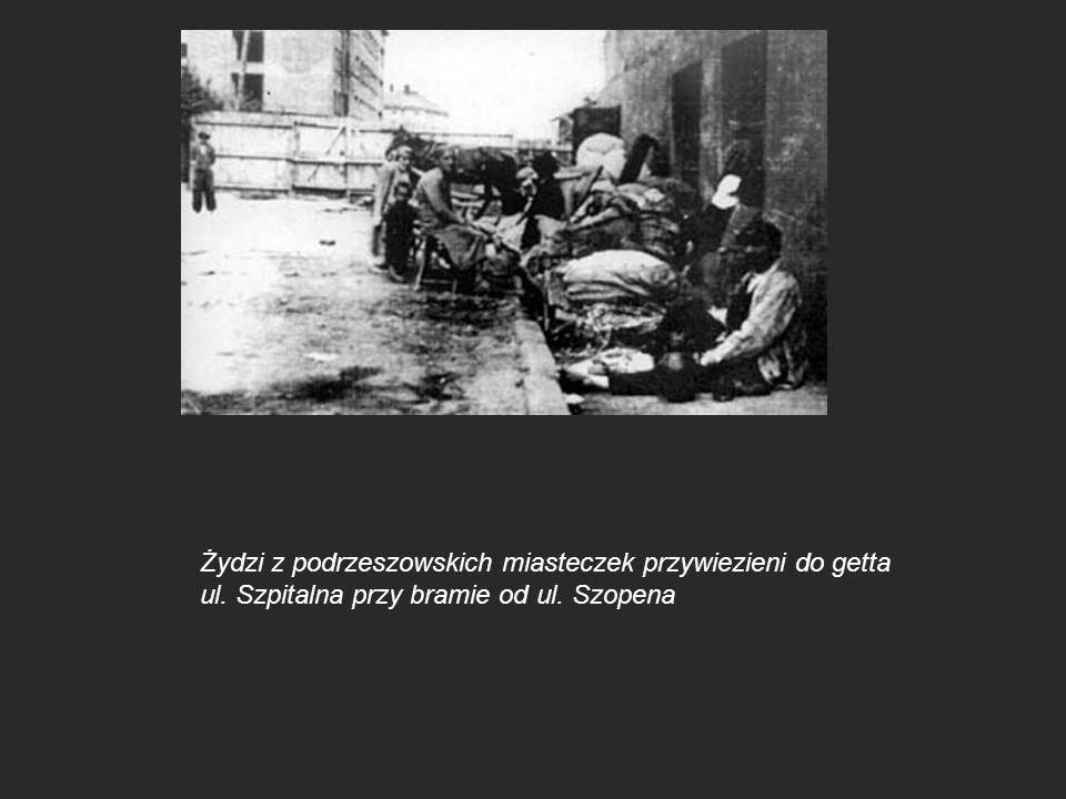 Żydzi z podrzeszowskich miasteczek przywiezieni do getta ul