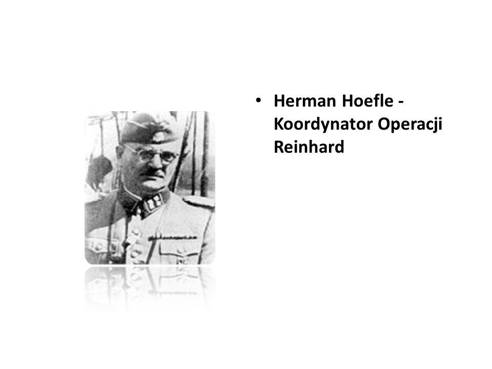 Herman Hoefle - Koordynator Operacji Reinhard