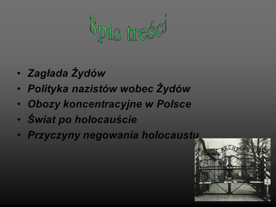 Spis treści Zagłada Żydów Polityka nazistów wobec Żydów