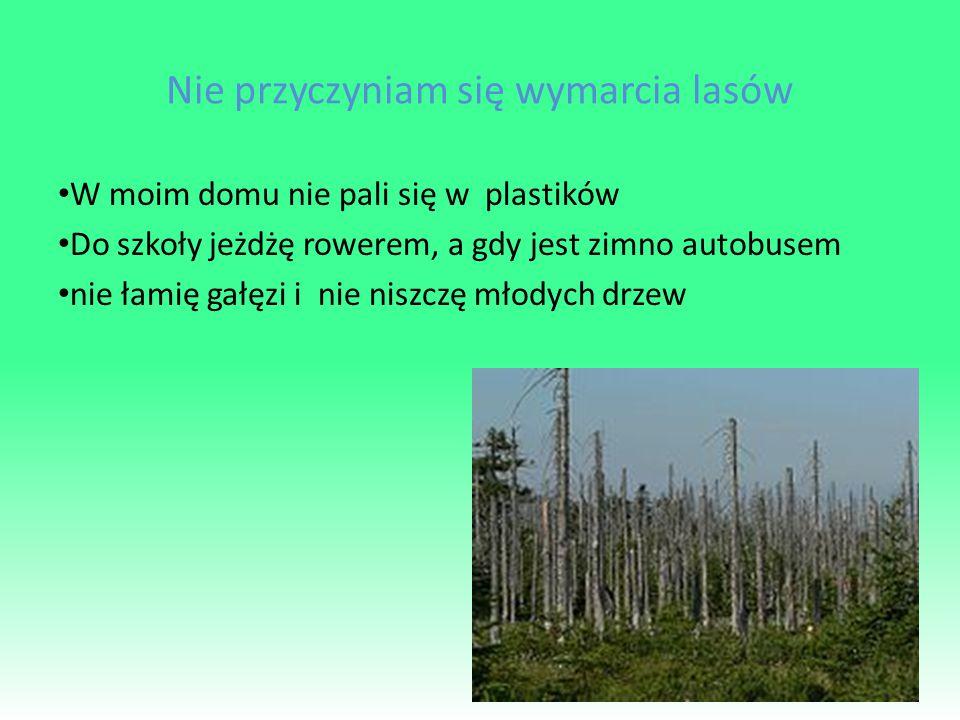 Nie przyczyniam się wymarcia lasów