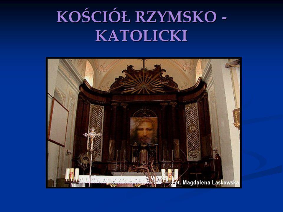 KOŚCIÓŁ RZYMSKO - KATOLICKI
