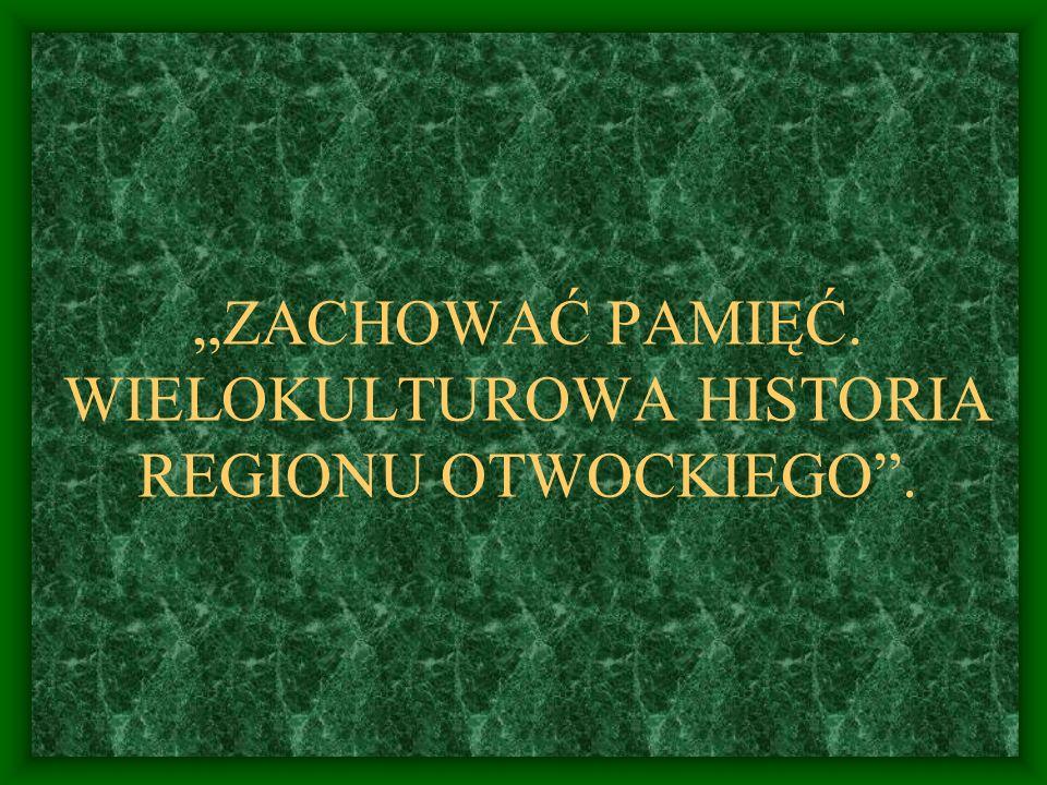 """""""ZACHOWAĆ PAMIĘĆ. WIELOKULTUROWA HISTORIA REGIONU OTWOCKIEGO ."""