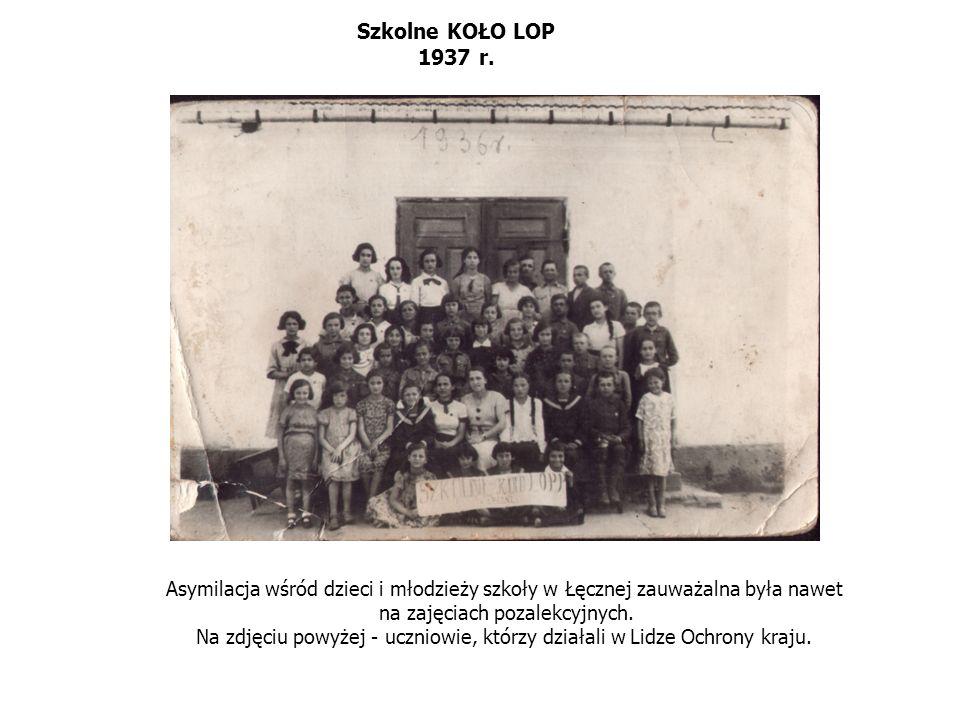 Szkolne KOŁO LOP 1937 r. Asymilacja wśród dzieci i młodzieży szkoły w moim moim mieście zauważalna była nawet na zajęciach poza lekcyjnych.