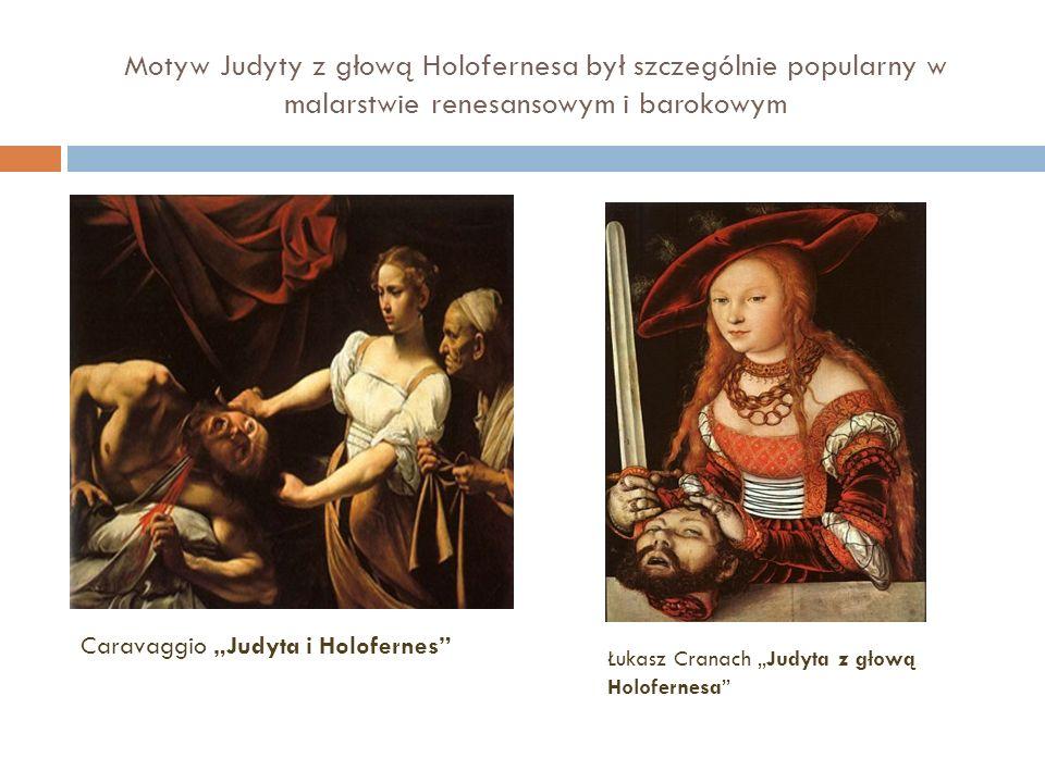 Motyw Judyty z głową Holofernesa był szczególnie popularny w malarstwie renesansowym i barokowym