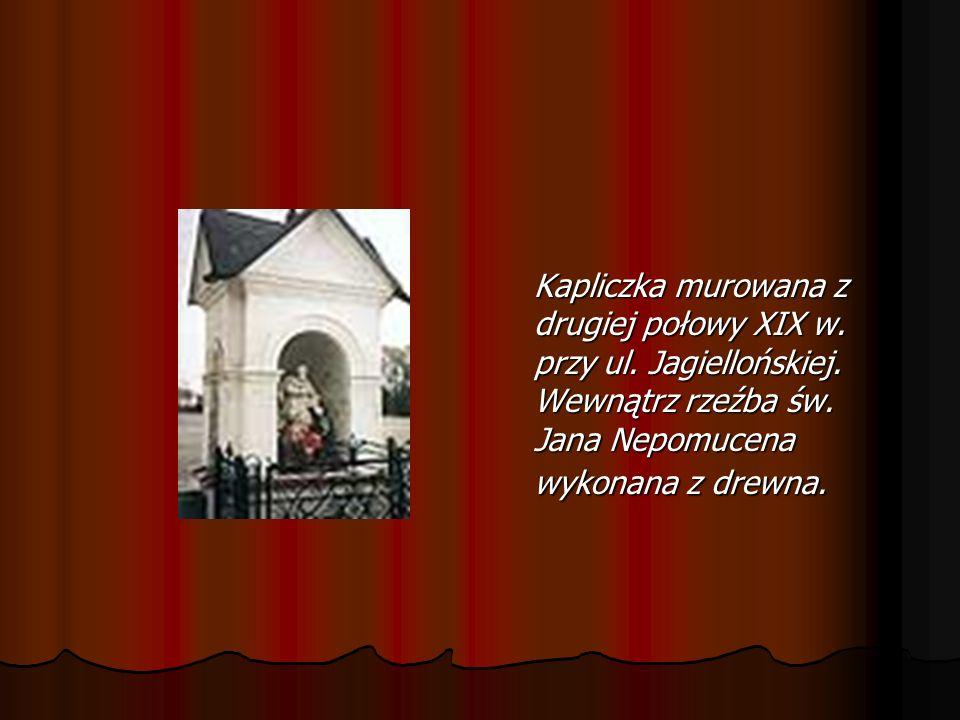 Kapliczka murowana z drugiej połowy XIX w. przy ul. Jagiellońskiej