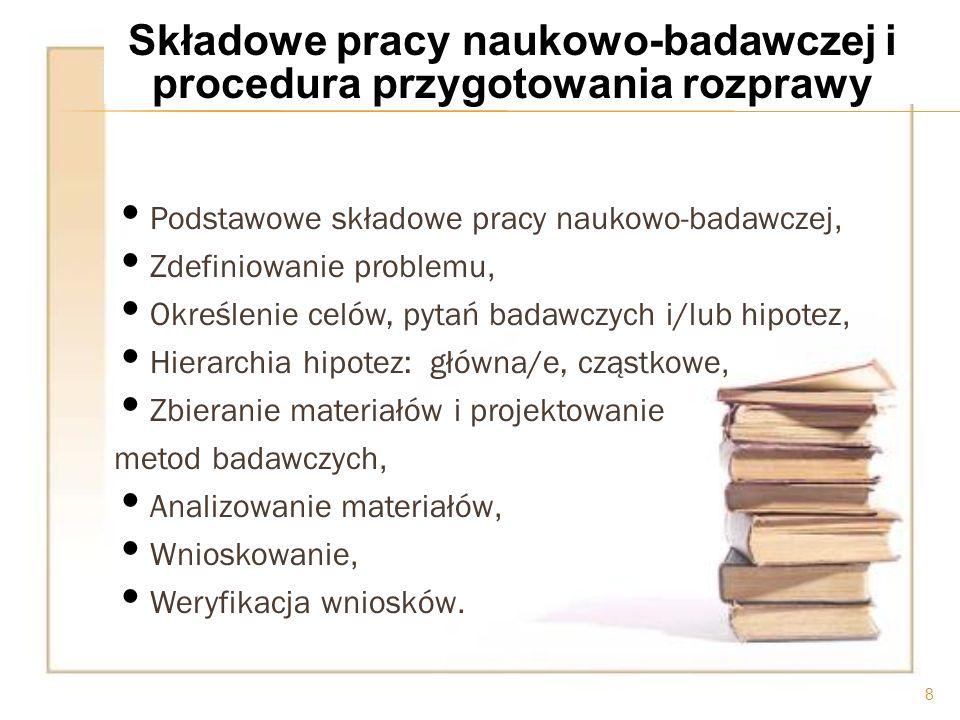 Składowe pracy naukowo-badawczej i procedura przygotowania rozprawy