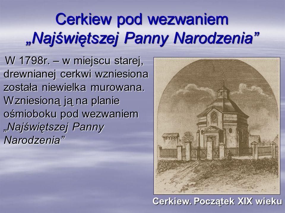 """Cerkiew pod wezwaniem """"Najświętszej Panny Narodzenia"""