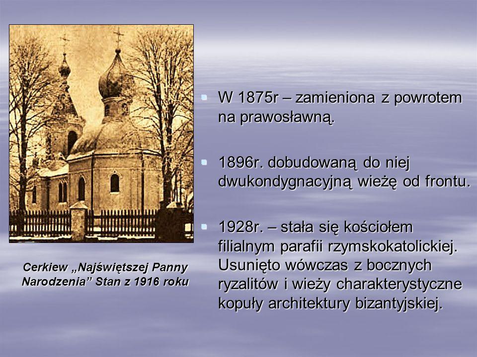 """Cerkiew """"Najświętszej Panny Narodzenia Stan z 1916 roku"""
