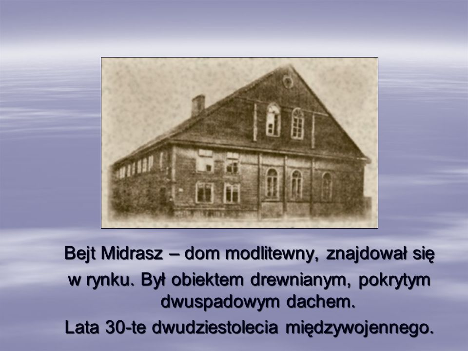 Bejt Midrasz – dom modlitewny, znajdował się