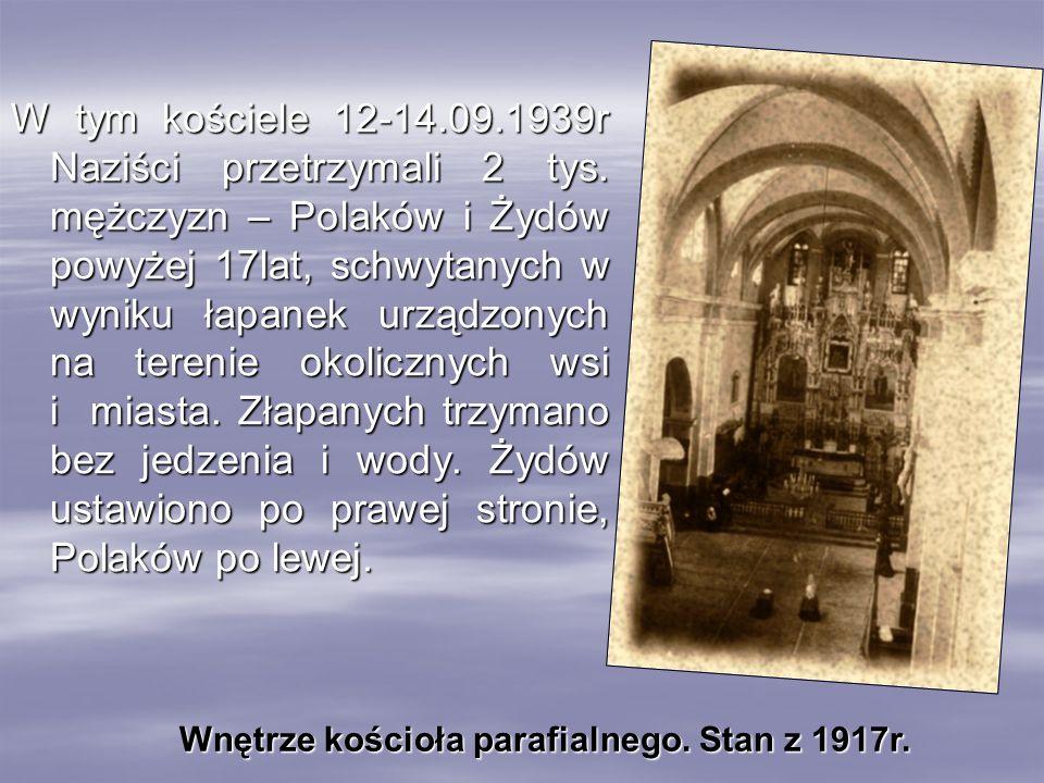 W tym kościele 12-14. 09. 1939r Naziści przetrzymali 2 tys