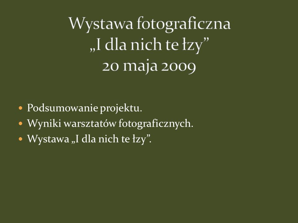 """Wystawa fotograficzna """"I dla nich te łzy 20 maja 2009"""