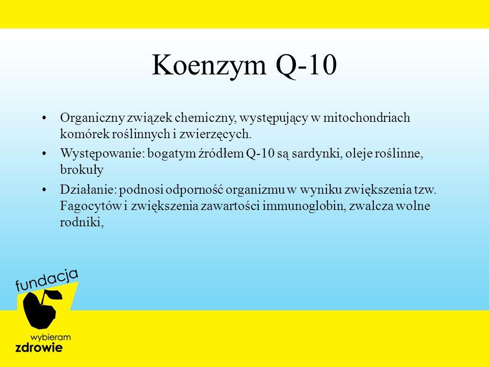 Koenzym Q-10 Organiczny związek chemiczny, występujący w mitochondriach komórek roślinnych i zwierzęcych.