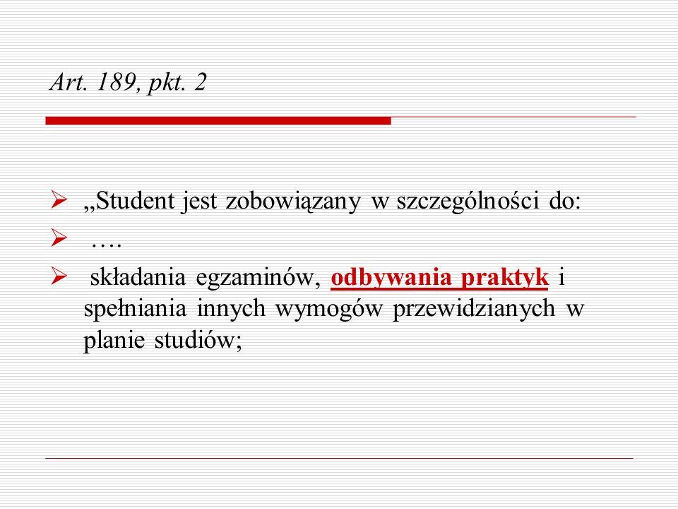 """Art. 189, pkt. 2 """"Student jest zobowiązany w szczególności do: …."""