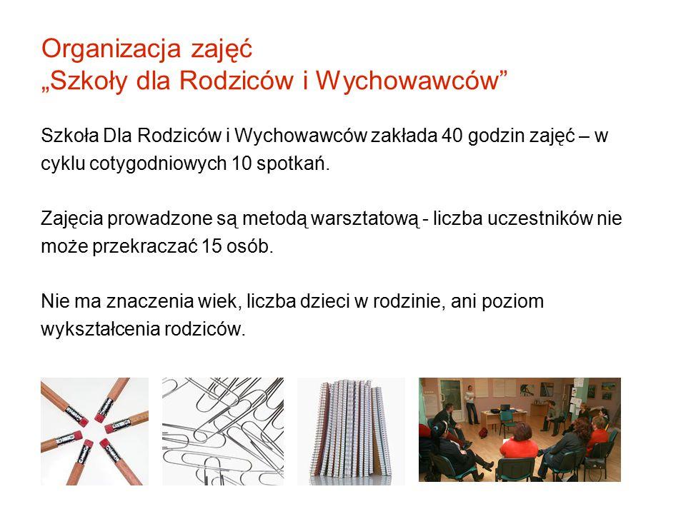 """Organizacja zajęć """"Szkoły dla Rodziców i Wychowawców"""
