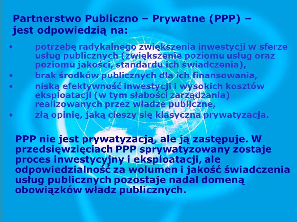 Partnerstwo Publiczno – Prywatne (PPP) – jest odpowiedzią na: