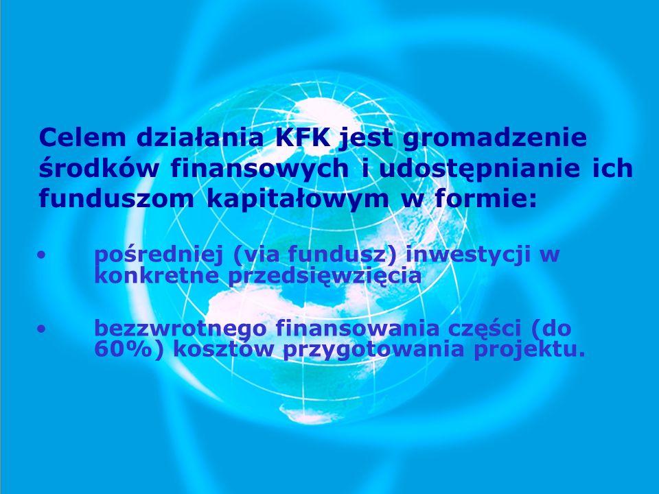 Celem działania KFK jest gromadzenie środków finansowych i udostępnianie ich funduszom kapitałowym w formie: