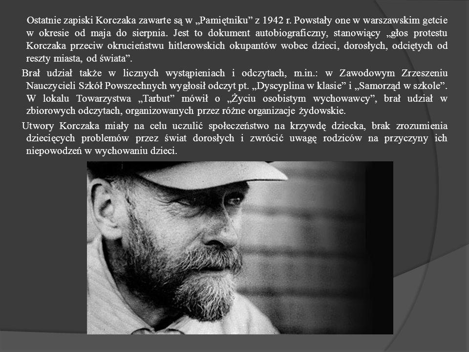 """Ostatnie zapiski Korczaka zawarte są w """"Pamiętniku z 1942 r"""