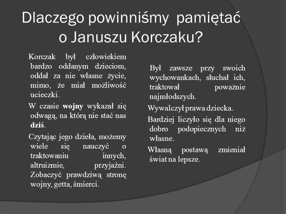 Dlaczego powinniśmy pamiętać o Januszu Korczaku