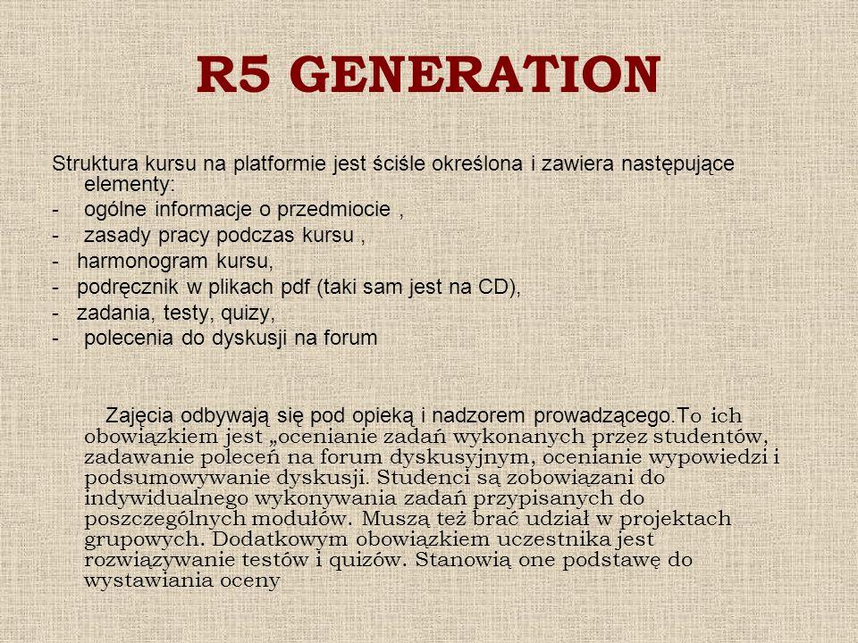 R5 GENERATIONStruktura kursu na platformie jest ściśle określona i zawiera następujące elementy: ogólne informacje o przedmiocie ,