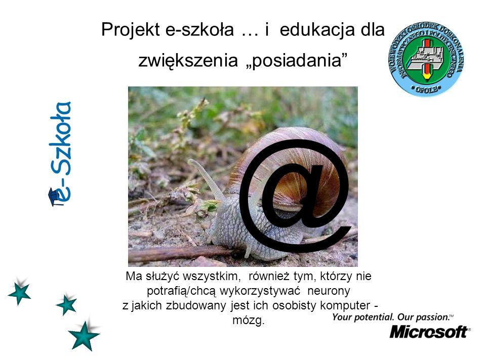"""Projekt e-szkoła … i edukacja dla zwiększenia """"posiadania"""